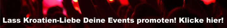 Veranstaltungs-Tipps bei Kroatien-Liebe